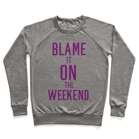 Blame It On The Weekend Pullover