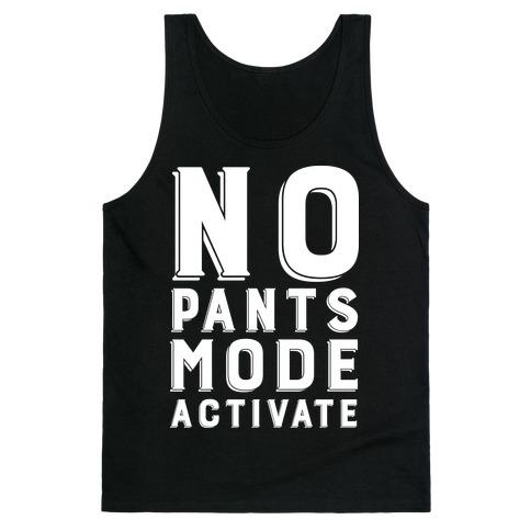 No Pants Mode Activate Tank Top