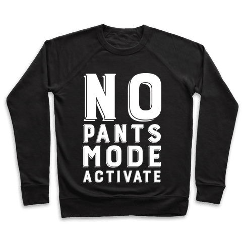 No Pants Mode Activate Pullover