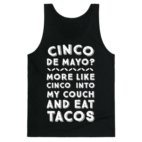 Cinco De Mayo? More Like Cinco Into My Couch And Eat Tacos Tank Top