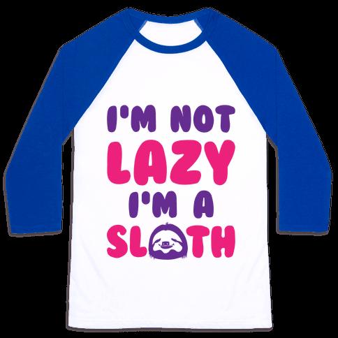 I'm A Sloth Baseball Tee