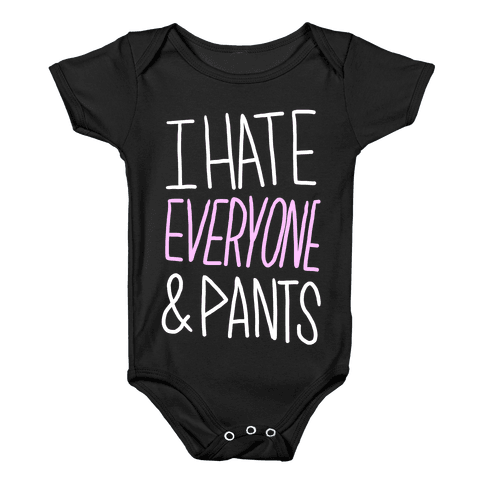 I Hate Everyone & Pants Baby Onesy