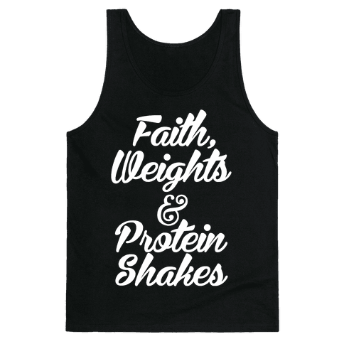 Faith, Weights & Protein Shakes Tank Top