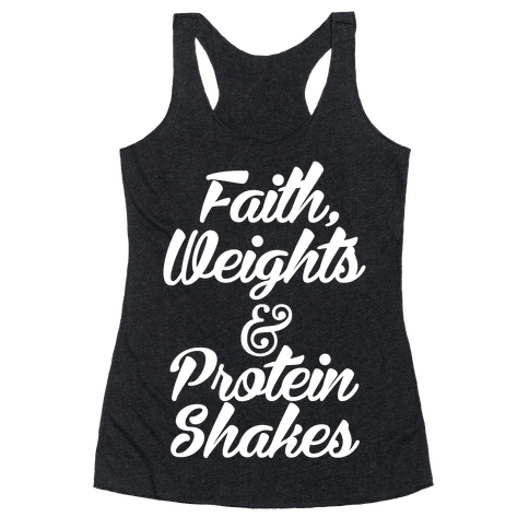Faith, Weights & Protein Shakes Racerback Tank Top