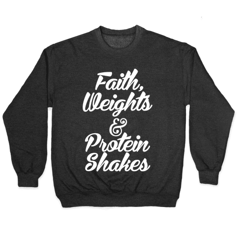 Faith, Weights & Protein Shakes Pullover