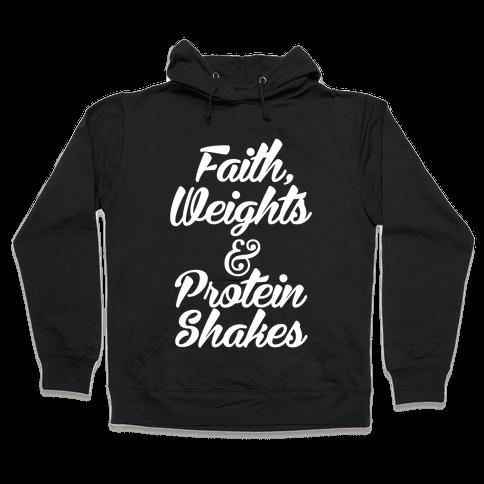 Faith, Weights & Protein Shakes Hooded Sweatshirt