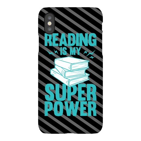 Reading Is My Super Power Phone Case