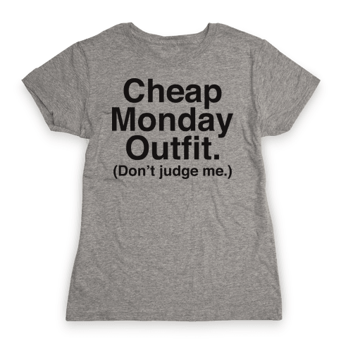 Cheap Monday Outfit (Don't Judge Me) Womens T-Shirt