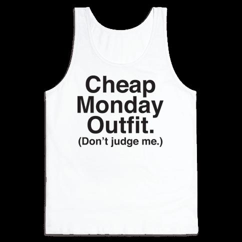 Cheap Monday Outfit (Don't Judge Me) Tank Top