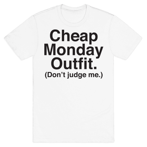 Cheap Monday Outfit (Don't Judge Me) Mens T-Shirt