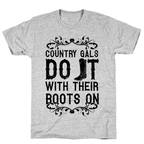 Country Gals Do It With Their Boots On Mens T-Shirt