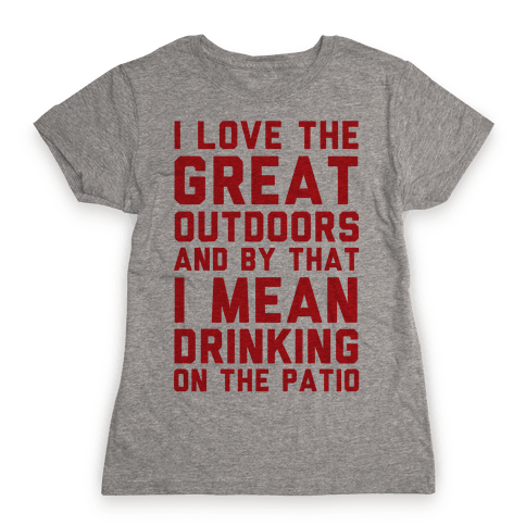 I Love The Great Outdoors Womens T-Shirt