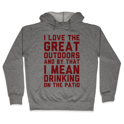 I Love The Great Outdoors Hooded Sweatshirt
