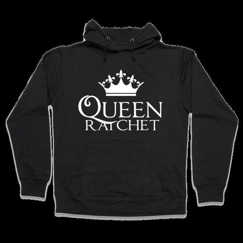 Queen Ratchet Hooded Sweatshirt