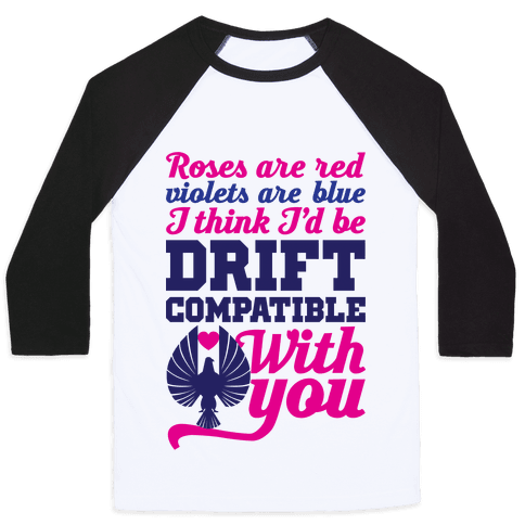 I Think I'd Be Drift Compatible With You Baseball Tee