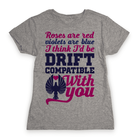 I Think I'd Be Drift Compatible With You Womens T-Shirt