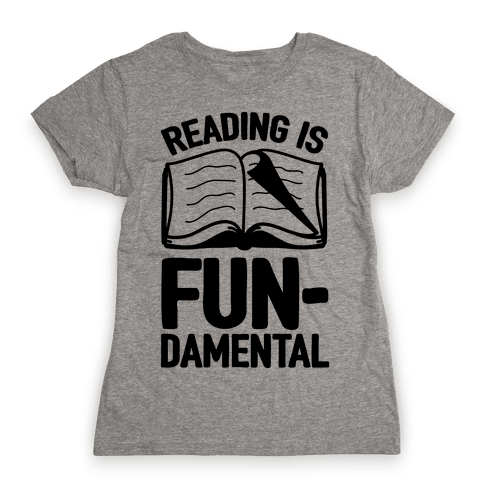 Reading Is Fundamental Womens T-Shirt