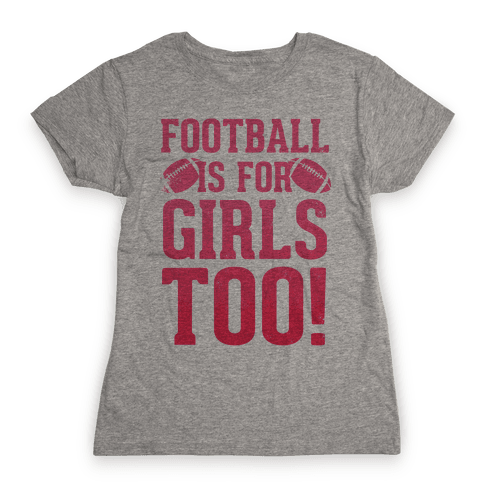 Football Is For Girls Too! (Pink) Womens T-Shirt