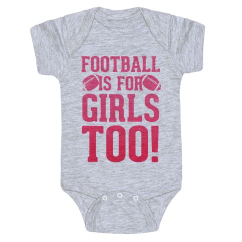 Football Is For Girls Too! (Pink) Baby Onesy