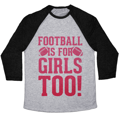 Football Is For Girls Too! (Pink) Baseball Tee
