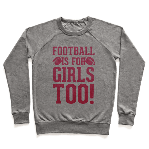 Football Is For Girls Too! (Pink) Pullover