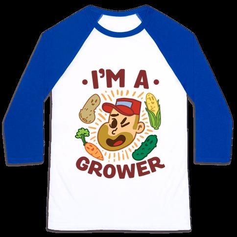 I'm a Grower Baseball Tee