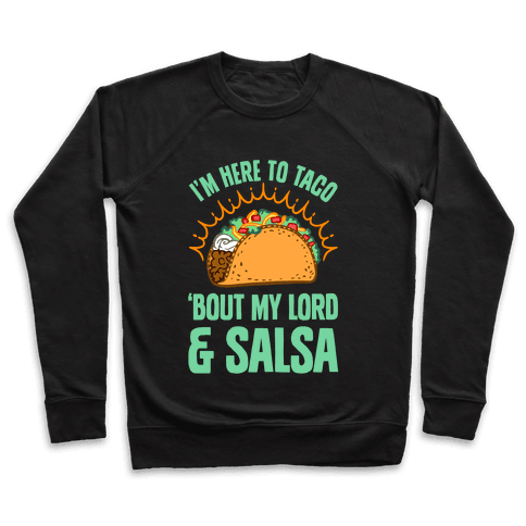 I'm Here To Taco 'Bout My Lord and Salsa