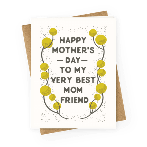 Happy Mother's Day To My Very Best Mom Friend Greeting Card