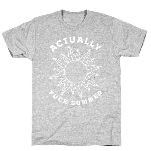 Actually, F*** Summer T-Shirt