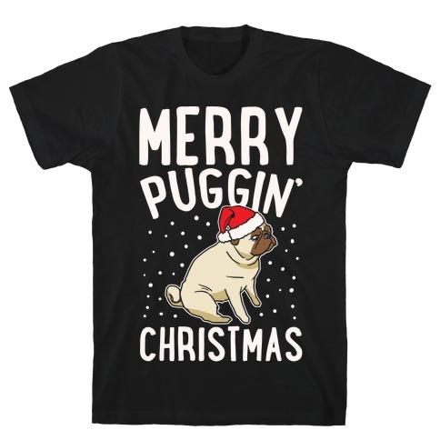 Merry Puggin' Christmas Pug White Print T-Shirt