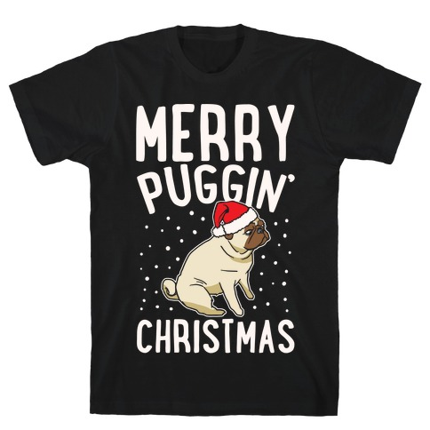 Merry Puggin' Christmas Pug White Print Mens T-Shirt