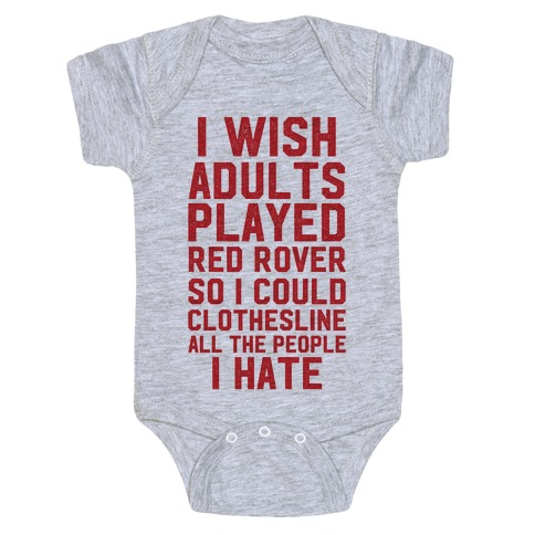 I Wish Adults Played Red Rover Baby Onesy