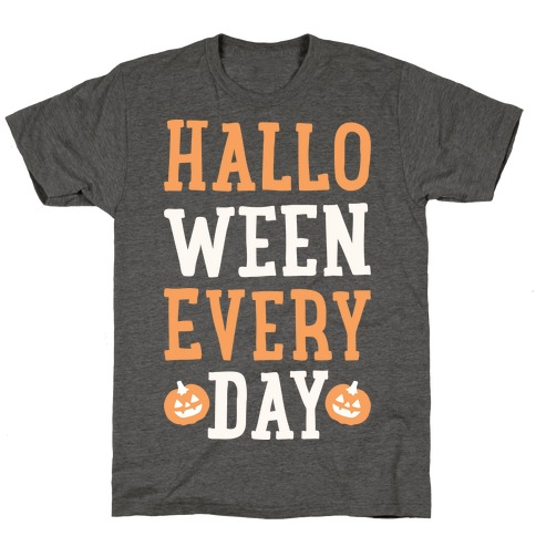 Halloween Every Day (White) T-Shirt