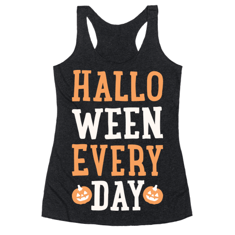 Halloween Every Day (White) Racerback Tank Top
