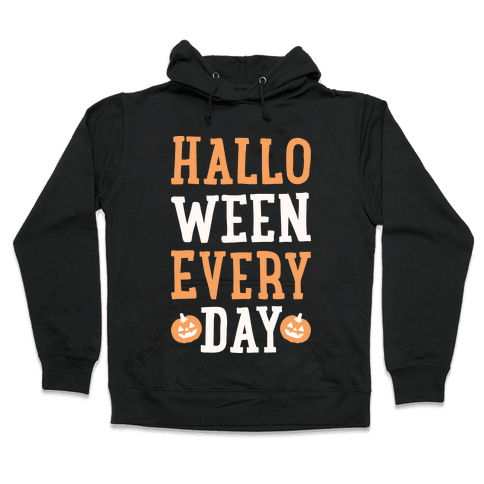 Halloween Every Day (White) Hooded Sweatshirt