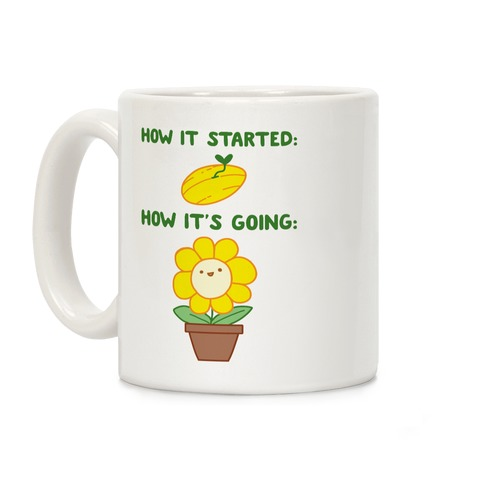How It Started and How It's Going Flower Coffee Mug