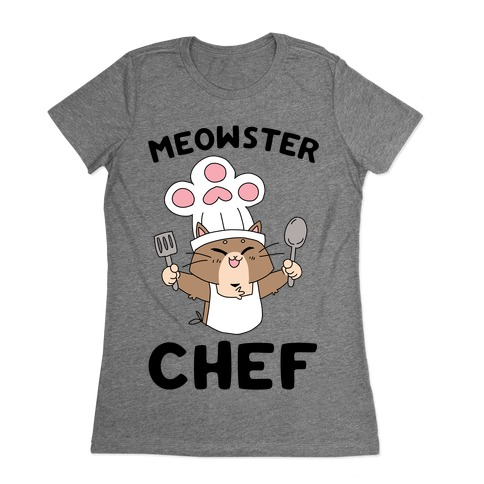 Meowster Chef Womens T-Shirt
