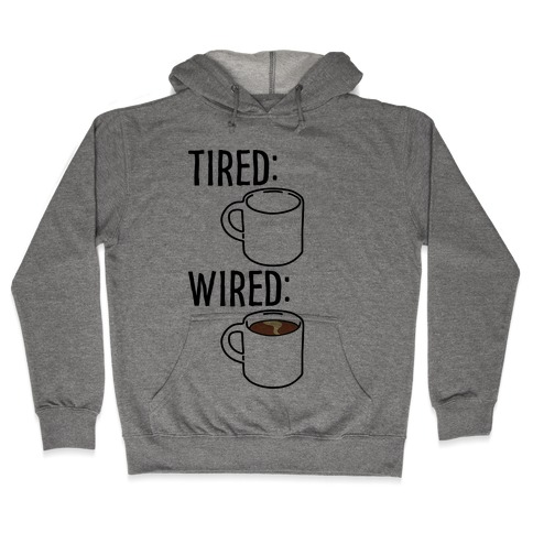 Tired and Wired Coffee Parody Hooded Sweatshirt
