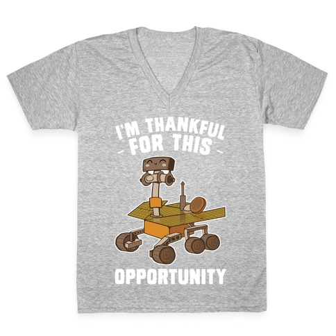 I'm Thankful For this OPPORTUNITY! V-Neck Tee Shirt