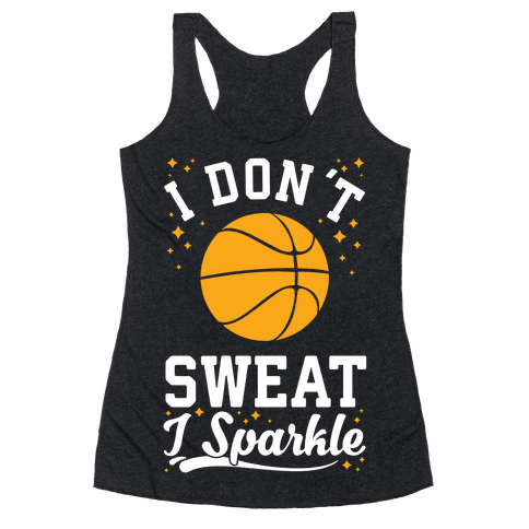 I Don't Sweat I Sparkle Basketball Racerback Tank Top