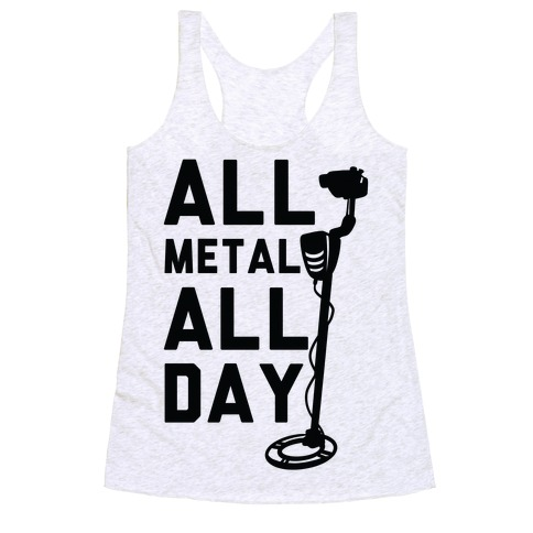 All Metal All Day Racerback Tank Top