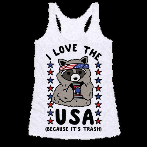 I Love USA Because It's Trash Racoon Racerback Tank Top