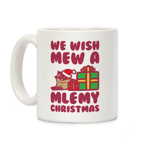 We Wish Mew A Mlemy Christmas  Coffee Mug