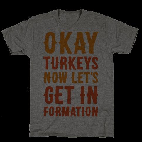 Okay Turkeys Now Lets Get In Formation Parody