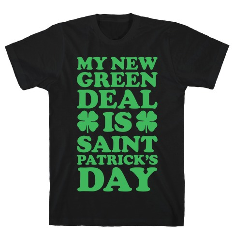 My New Green Deal is Saint Patrick's Day T-Shirt
