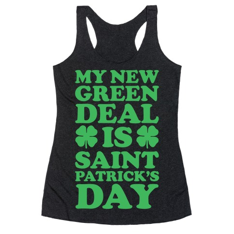 My New Green Deal is Saint Patrick's Day Racerback Tank Top