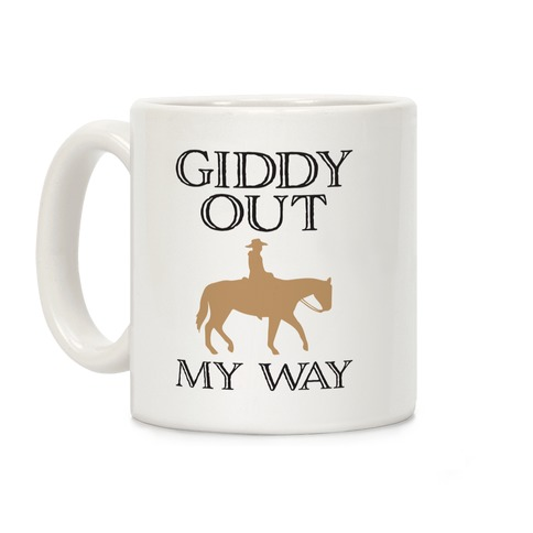 Giddy Out My Way Coffee Mug