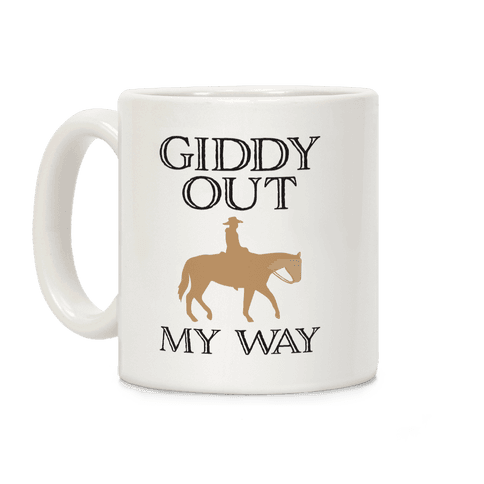 Giddy Out My Way Coffee Mug