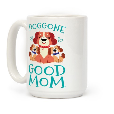 Doggon Good Mom Coffee Mug