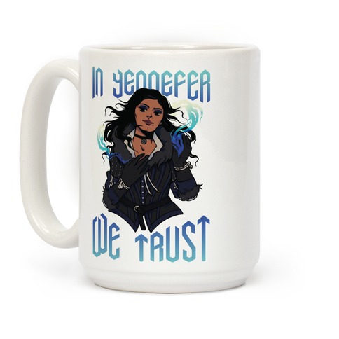 In Yennefer We Trust Coffee Mug